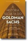 A História Secreta do Goldman Sachs - A organização que comanda o mundo