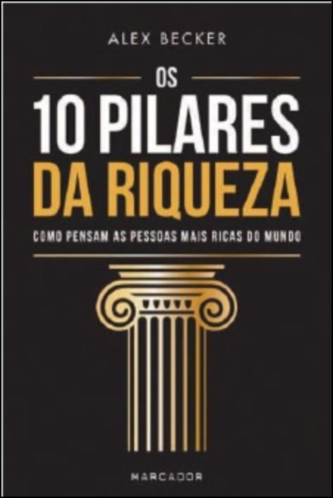 Os 10 Pilares da Riqueza