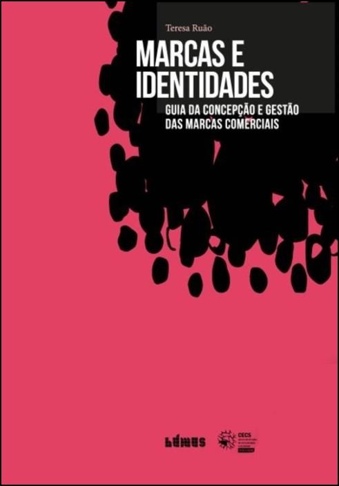 Marcas e Identidades: guia da concepção e gestão das marcas comerciais