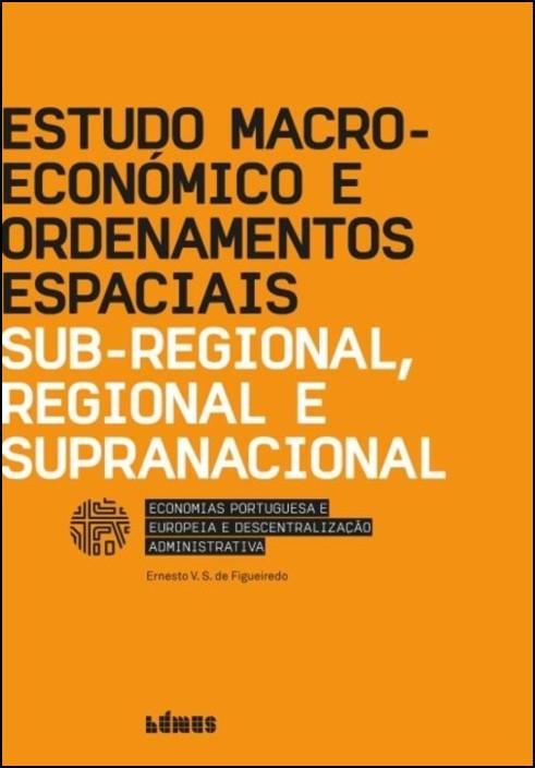 Estudo Macroeconómico e Ordenamentos Espaciais Sub-Regional, Regional e Supranacional