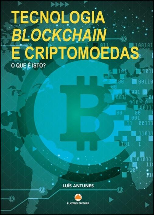 Tecnologia Blockchain e Criptomoedas - O Que é Isto?