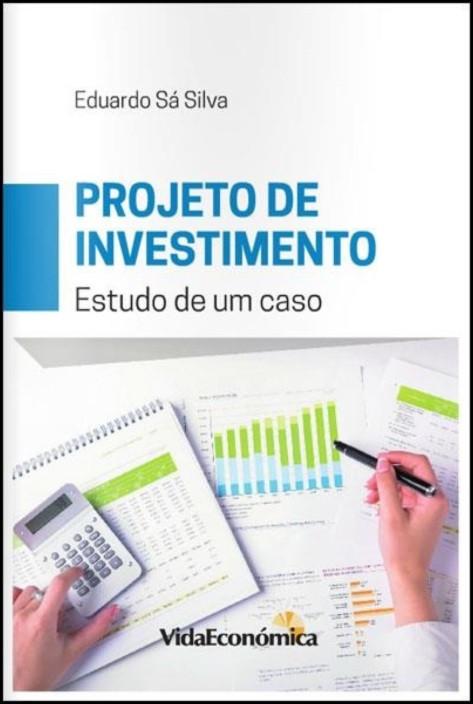 Projeto de Investimento - Estudo de um Caso