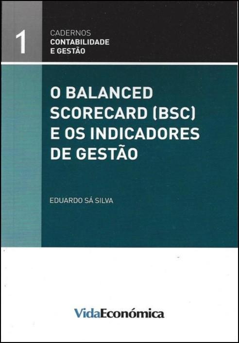 O Balanced Scorecard (BSC) e os Indicadores de Gestão