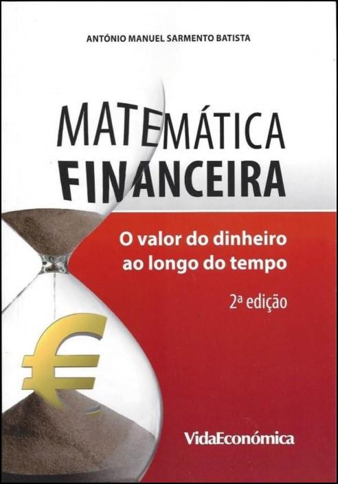 Matemática Financeira - O Valor do Dinheiro ao longo do Tempo