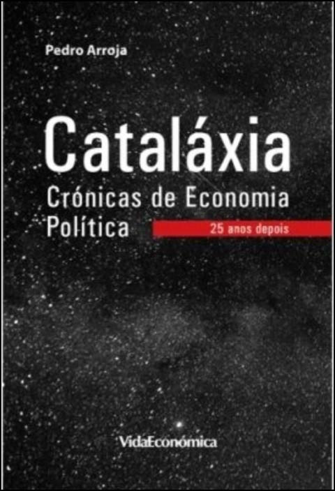 Cataláxia - Crónicas de Economia Política (25 anos depois)