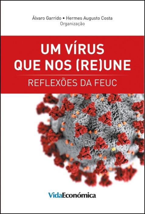 Um Vírus Que Nos (Re)Une - Reflexões da FEUC