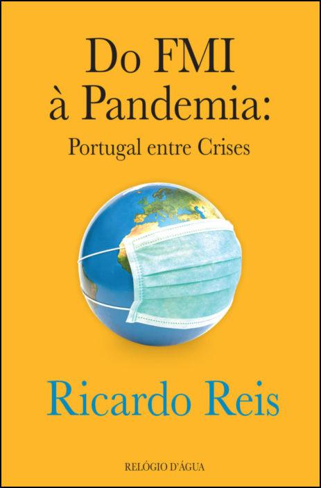 Do FMI à Pandemia: Portugal entre Crises
