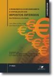 A Problemática do Reconhecimento e Contabilização dos Impostos Diferidos - Sua pertinência e aceitação (2ª Edição)