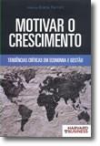 Motivar o Crescimento - Tendências Críticas em Economia e Gestão