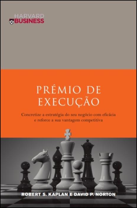 Prémio de Execução - Concretize a estratégia do seu negócio com eficácia e reforce a sua vantagem competitiva