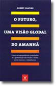O FUTURO ? Uma visão global do amanhã