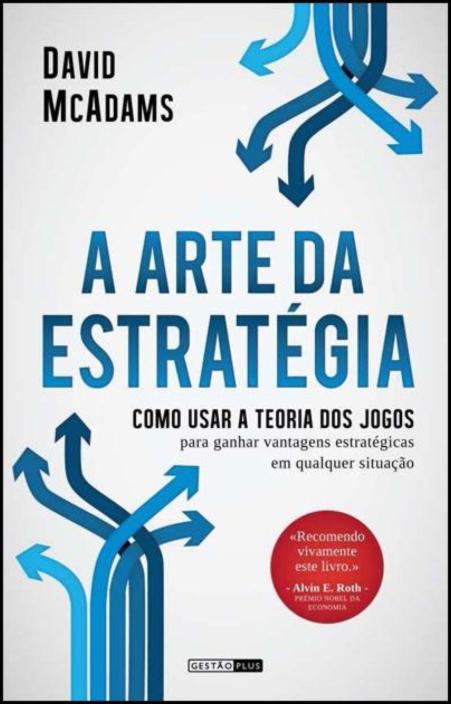 A Arte da Estratégia - Como usar a teoria dos jogos para ganhar vantagens estratégicas em qualquer situação