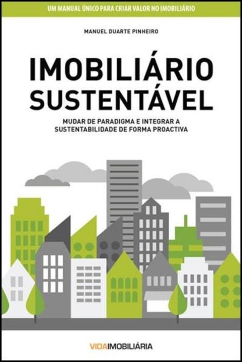 Imobiliário Sustentável - Mudar de paradigma e integrar a sustentabilidade de forma proactiva
