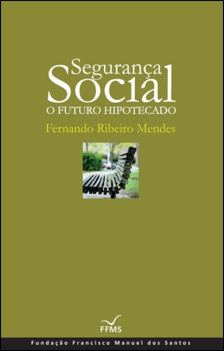 Segurança Social: O Futuro Hipotecado (Cartonado)