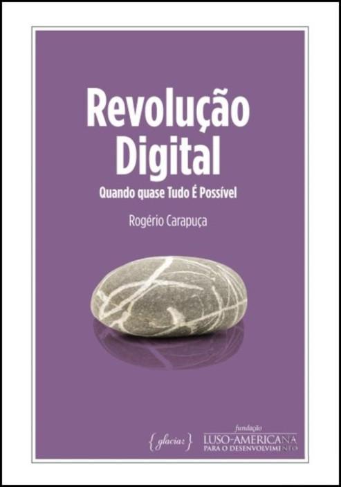 Revolução Digital - Quando Tudo é Possível