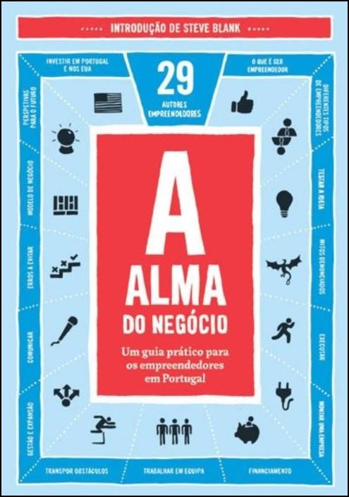 A Alma do Negócio - Um guia prático para os empreendedores em Portugal