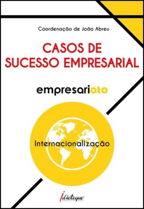 Empresariato, Casos de Sucesso Empresarial - Internacionalização